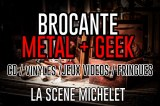 Brocante METAL & GEEK à LA SCENE MICHELET